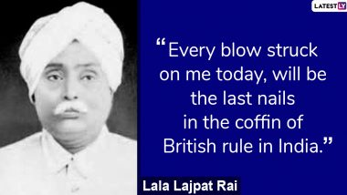 Lala Lajpat Rai Top Quotes and Slogans: Famous Sayings by Punjab Kesri to Remember on Balidan Diwas 201